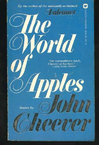 The World Of Apples by John Cheever
