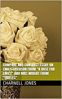 compare contrast hamlet and a rose for emily A rose for emily is a short story by william faulkner, which reflects the spirit of time, when it was written  compare and contrast research paper: .