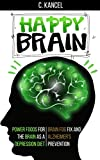 Happy Brain: Nutrition for Brain Happiness and Health: Fighting Dementia and Brainfog (Alzheimer's, Regain your Focus, Memory and Cognitive Performance)