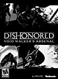 Dishonored DLC: The Void Walker's Arsenal [Online Game Code]