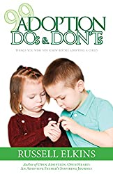 99 Adoption DOs and DON'Ts: Things You Wish You Knew Before Adopting a Child (Guide to a Healthy Adoptive Family, Adoption Parenting, and Relationship Book 4) (English Edition)