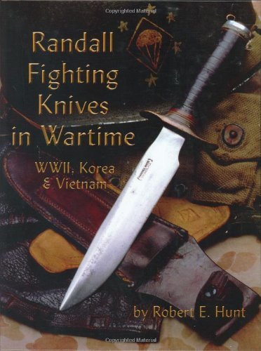 Randall Fighting Knives in Wartime: WWII, Korea & Vietnam Hardcover – May 24, 2002