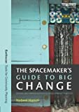 img - for The Spacemaker's Guide to Big Change: Design and Improvisation in Development Practice (Earthscan Tools for Community Planning) book / textbook / text book