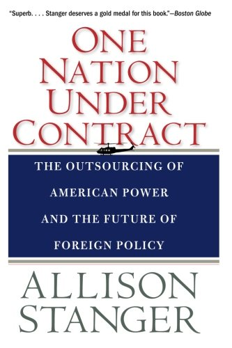 One Nation Under Contract: The Outsourcing of American Power and the Future of Foreign Policy by Yale University Press (Image #1)