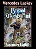 Front cover for the book Beyond World's End by Mercedes Lackey