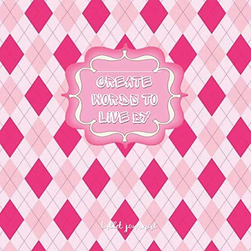 CREATE WORDS TO LIVE BY: Pink Argyle - Bullet Journal Large Activity Book - 150 Dot Grid pages journal Square (8.5 x 8.5) Productivity notebook (Bullet IT)