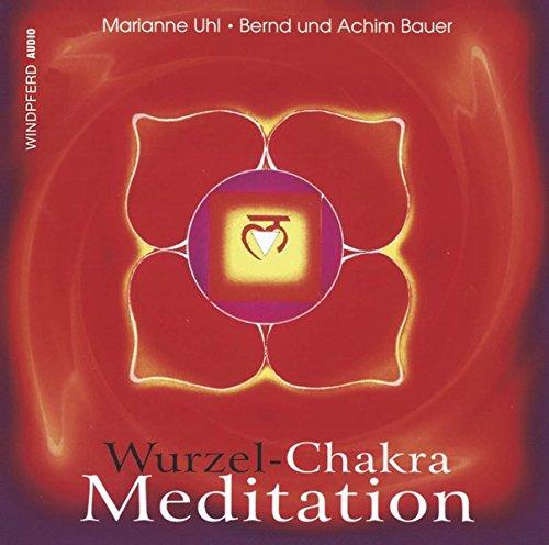 Wurzel-Chakra Meditation. CD: 1. Wurzel-Chakra-Musik. 2. Wurzel-Chakra-Meditation