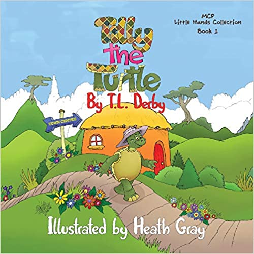 Tannya L Derby - Tilly The Turtle Little Hands Collection: Book #1