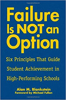 Book Failure Is Not an Option TM : Six Principles That Guide Student Achievement in High-Performing Schools: 6 Principles That Guide Student Acheivement in High-performing Schools