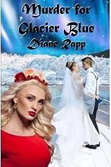 Murder for Glacier Blue: A High Seas Mystery (High Seas Mystery Series) (Volume 3) Paperback