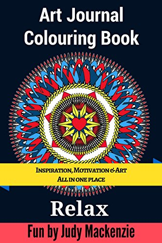 - Art Journal Colouring Book: Inspiration, Motivation & Fun; All In One Place