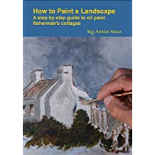 How to Paint a Landscape A step by step guide to oil paint fisherman's cottages