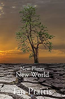 New Planet, New World by [Prattis, Ian]