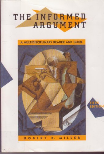 The Informed Argument: A Multidisciplinary Reader and Guide