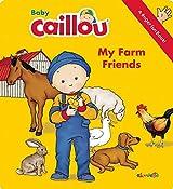 Baby Caillou - My Farm Friends: A Finger Fun Book