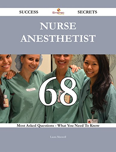 Nurse Anesthetist 68 Success Secrets - 68 Most Asked Questions On Nurse Anesthetist - What You Need To Know Pdf