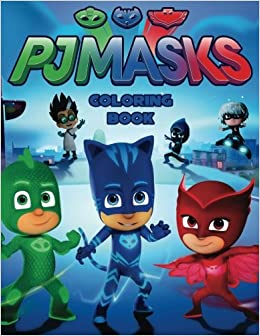 Amazon.com: PJ MASKS: Coloring Book for Kids and Adults - 40 illustrations (9781981435463): Sergey Tolmachev: Books