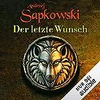 Der letzte Wunsch: The Witcher Prequel 1 by…