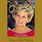 Diana: A Tribute to the People's Princess | Peter Donnelly