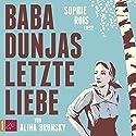 Baba Dunjas letzte Liebe Hörbuch von Alina Bronsky Gesprochen von: Sophie Rois