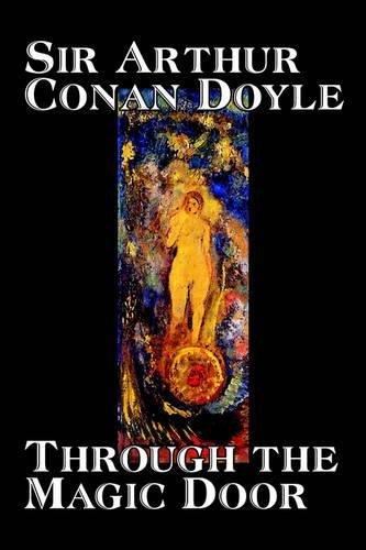 Through the Magic Door by Arthur Conan Doyle, Fiction, Fantasy, Literary pdf