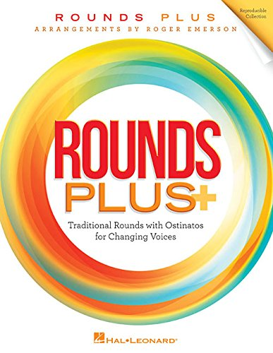 Choir Music Songbook - Rounds Plus: Traditional Rounds with Ostinatos for Changing Voices