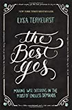 The Best Yes: Making Wise Decisions in the Midst of Endless Demands by Lysa TerKeurst (2014-08-01)