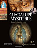 Guadalupe Mysteries: Deciphering the Code
