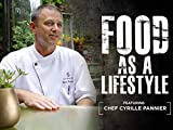 48 Hours With Los Angeles' Four Seasons Hotel Executive Chef, Cyrille Pannier