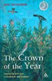 Crown of the Year : Gardening with God in Eastertide and Summer, Mossendew, Jane, 0860123855