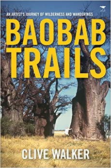 Baobab Trails: A Journey of Wilderness and Wanderings
