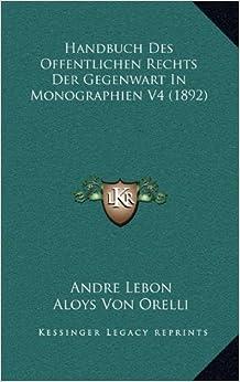 Handbuch Des Offentlichen Rechts Der Gegenwart in Monographien V4 (1892)