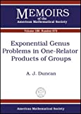 Exponential Genus Problems in One-Relator Products of Groups, A. J. Duncan, 0821839454