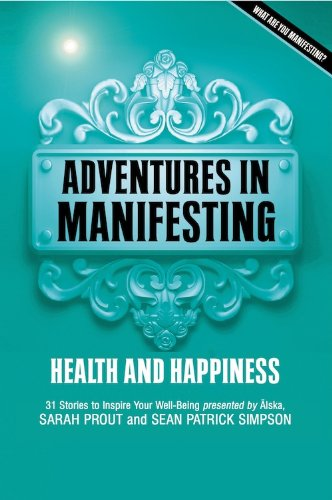 Adventures in Manifesting: Health and Happiness