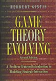img - for Game Theory Evolving: A Problem-Centered Introduction to Modeling Strategic Interaction, Second Edition book / textbook / text book