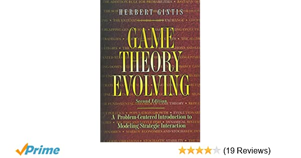 Game theory evolving a problem centered introduction to modeling game theory evolving a problem centered introduction to modeling strategic interaction second edition herbert gintis 9780691140513 amazon books fandeluxe Image collections