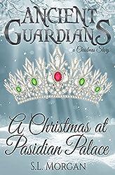 Ancient Guardians: A Christmas at Pasidian Palace (An Ancient Guardians Novel Series Christmas Story)