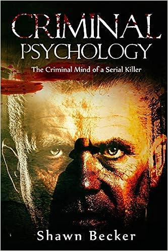 Criminal Psychology: The Criminal Mind of a Serial Killer