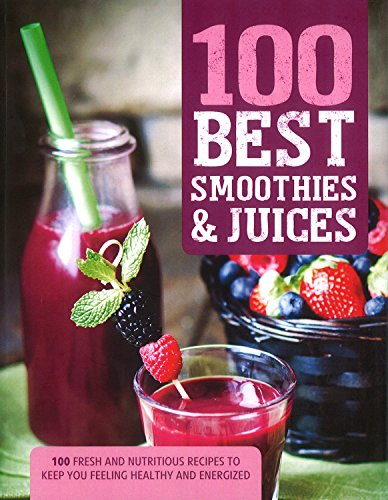 100 Best Smoothies & Juices
