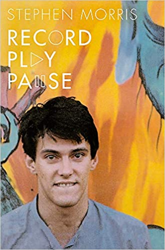 Stephen Morris - Record Play Pause: Confessions Of A Post-punk Percussionist: Volume 1