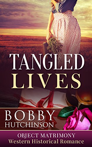 Tangled Lives: Object Matrimony: Short Sweet Western Historical Romance