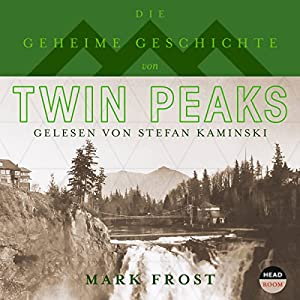 Die geheime Geschichte von Twin Peaks Hörbuch