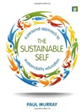 The Sustainable Self: A Personal Approach to Sustainability Education, Paul Murray, 1849712409