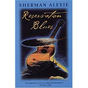 Reservation Blues Sherman Alexie