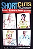 Short Cuts : A Screenplay, Altman, Robert and Barhydt, Frank, 0884963780