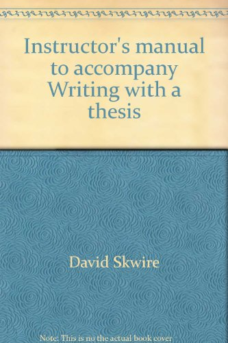 - Instructor's manual to accompany Writing with a thesis: A rhetoric and reader