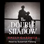 The Double Shadow | Sally Gardner