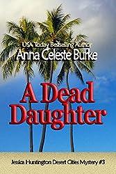 A Dead Daughter (Jessica Huntington Desert Cities Mystery Book 3)
