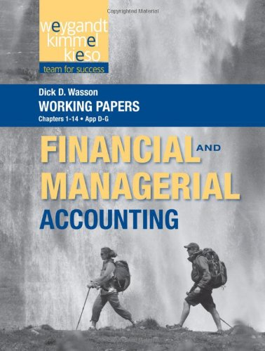 Working Papers, Volume 1, to accompany Weygandt Financial and Managerial Accounting