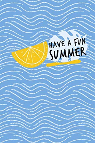 Have a Fun Summer: Fun and Colorful Summer Time Notebook, 120 Dot Grid Pages for Doodling, Drawing, Sketching or Journaling ()